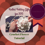 Crochet Flower Tutorial – Single & Double Crochet