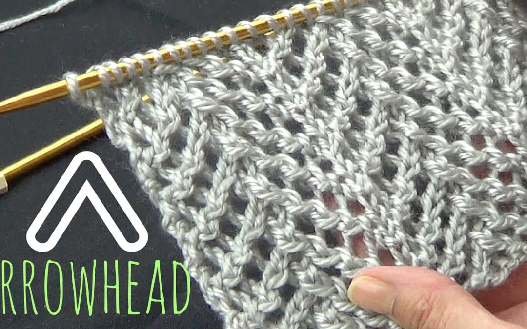The Arrowhead Lace Stitch: For Everything from Scarves to Blankets