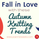 Fall in Love with These Autumn Knitting Trends