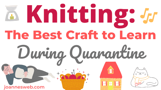 Knitting: A Relaxing, Easy Craft During Quarantine
