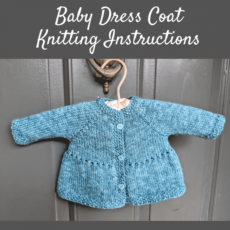 Knitting Instructions for Baby Dress Coat