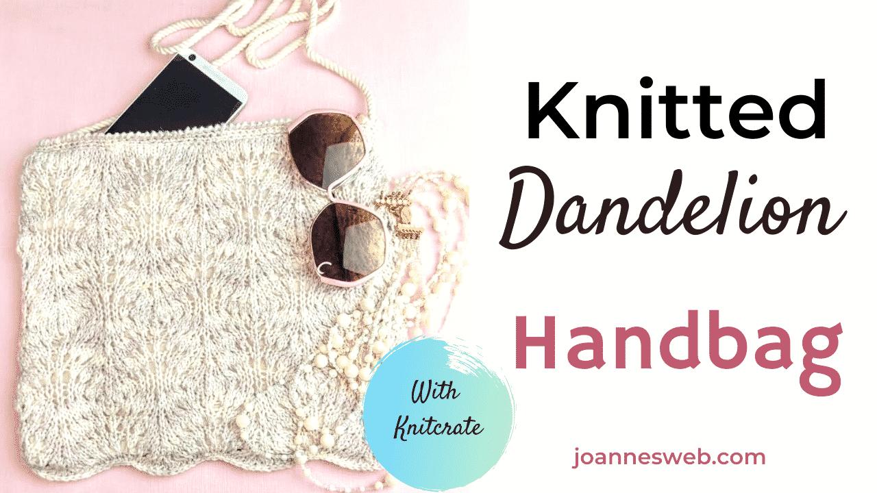 Knitted Dandelion Handbag Tutorial