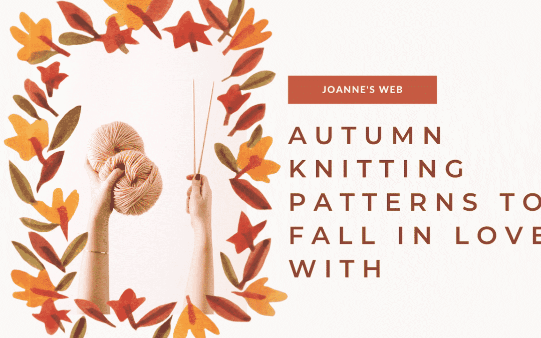Autumn – Inspired Knitting Patterns To Fall In Love With